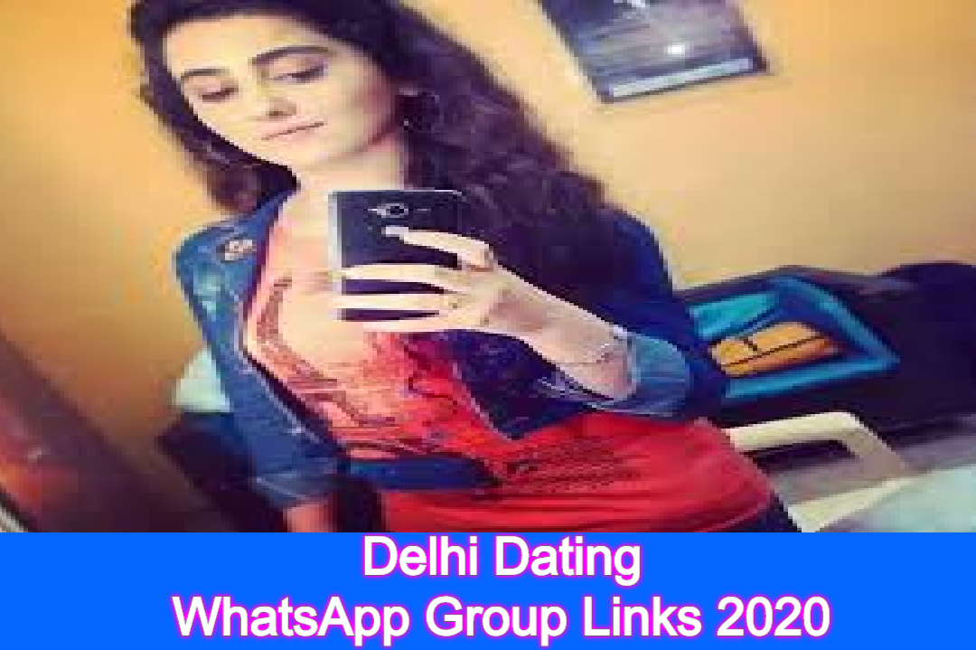 Delhi Dating WhatsApp Group Links 2020