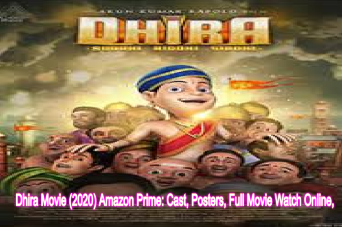 Dhira Movie (2020) Amazon Prime: Cast, Posters, Full Movie Watch Online, Release Date, Story, Images