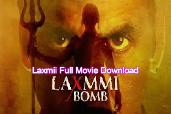 Laxmii Full Movie Download leaked By Movieflix,Filmywap in 720p - techkashif