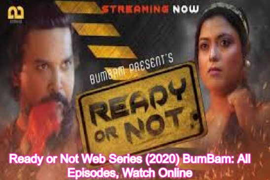 Ready or Not Web Series (2020) BumBam: Cast, All Episodes, Watch Online