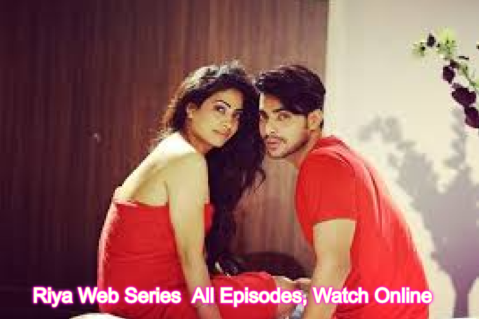 Riya Web Series (2020) Boom Movies: Cast, All Episodes, Watch Online