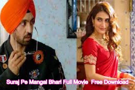 Suraj Pe Mangal Bhari Full Movie Leaked Online by Tamilrockers and Movierulz For Free Download