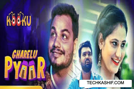 Gharelu Pyaar Web Series (2021) Kooku: Cast, All Episodes Online, Watch Online