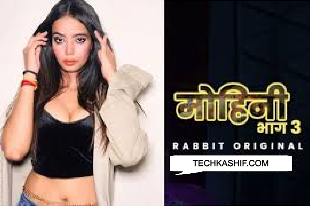 Watch Mohini Part 3 Web Series Online On The Rabbit App For Free (Reviews & Cast)