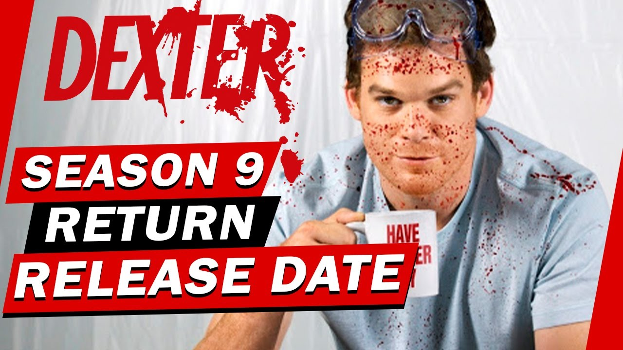 Dexter Season 9: release date, plot and expected story