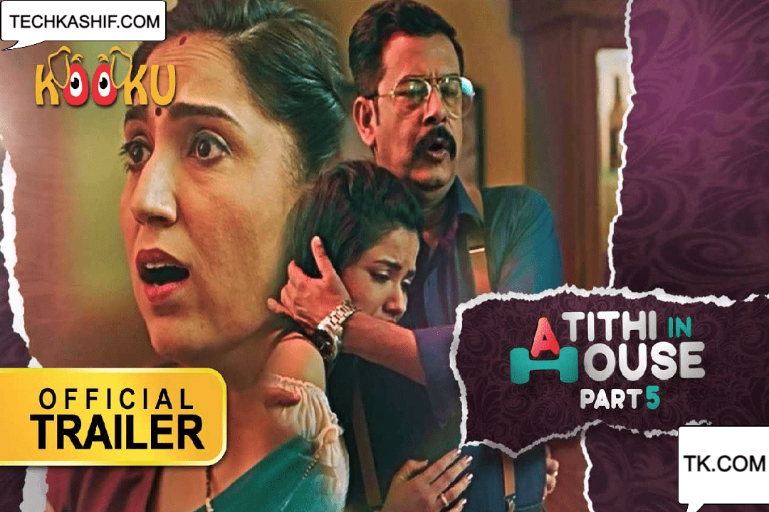 Atithi In House Part 5 (2021) Kooku Web Series   Wiki, Cast, Actress, watch all episode online free