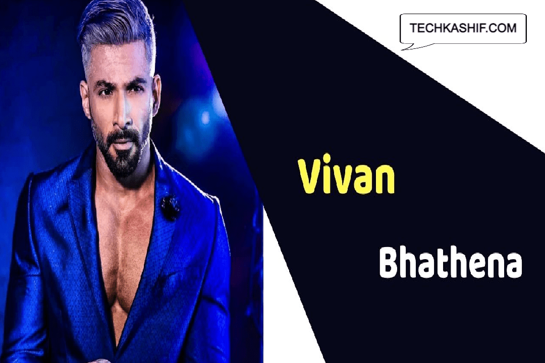 Vivan Bhathena (Actor) Height, Weight, Age, Affairs, Biography & More