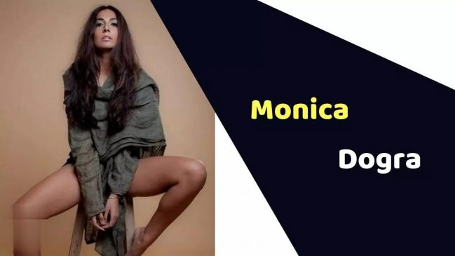 Monica Dogra (Actress) Height, Weight, Age, Affairs, Biography & More